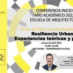 Resiliencia urbana: Experiencias teóricas y prácticas. Arq. Braulio Eduardo Morera. Conferencia inicio año académico Escuela de Arquitectura 2021