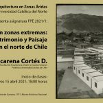 MAZA  presenta asignatura FPE 2021/1: Turismo en zonas extremas: Arquitectura, Patrimonio y Paisaje en el norte de Chile, dictado por Macarena Cortés D.